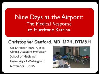 Nine Days at the Airport: The Medical Response  to Hurricane Katrina