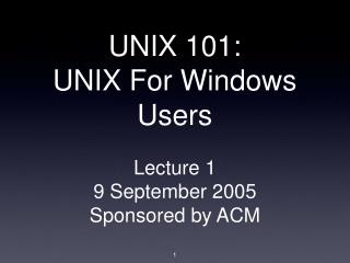 UNIX 101: UNIX For Windows Users