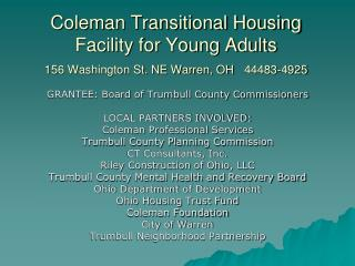 Coleman Transitional Housing Facility for Young Adults 156 Washington St. NE Warren, OH 44483-4925