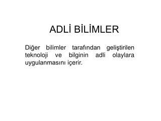 ADLİ BİLİMLER