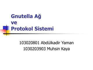 Gnutella Ağ  ve  Protokol Sistemi