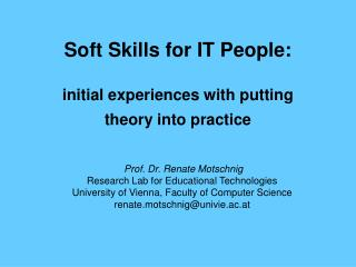 Soft Skills for IT People: initial experiences with putting  theory into practice
