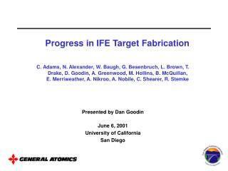Progress in IFE Target Fabrication