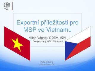 Exportní příležitosti pro MSP ve Vietnamu