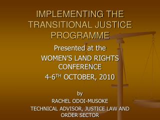 IMPLEMENTING THE TRANSITIONAL JUSTICE PROGRAMME