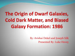 The Origin of Dwarf Galaxies, Cold Dark Matter, and Biased Galaxy Formation: 1986