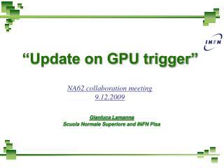 """""""Update on GPU trigger"""""""