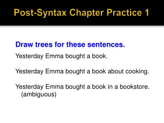 Post-Syntax Chapter  Practice  1