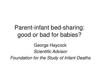Parent-infant bed-sharing: good or bad for babies
