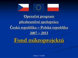Operační program přeshraniční spolupráce Česká republika – Polská republika 2007 – 2013
