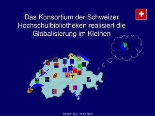 Das Konsortium der Schweizer Hochschulbibliotheken realisiert die Globalisierung im Kleinen