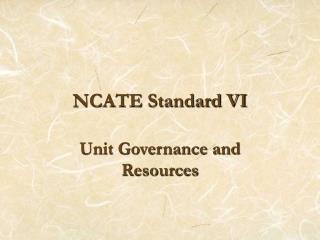 NCATE Standard VI