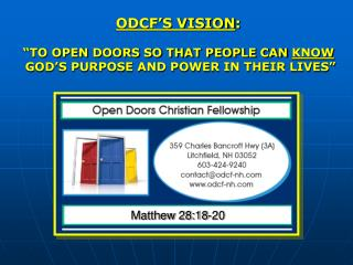"ODCF'S VISION : ""TO OPEN DOORS SO THAT PEOPLE CAN  KNOW  GOD'S PURPOSE AND POWER IN THEIR LIVES"""