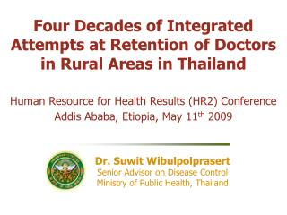 Four Decades of Integrated Attempts at Retention of Doctors in Rural Areas in Thailand