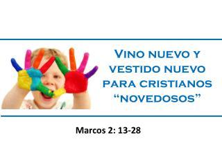 """Vino nuevo y vestido nuevo para cristianos """"novedosos"""""""