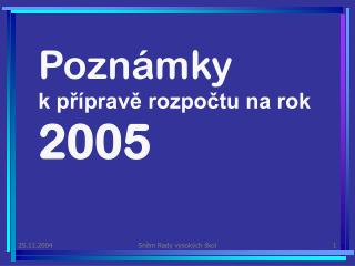 Poznámky k přípravě rozpočtu na rok  2005