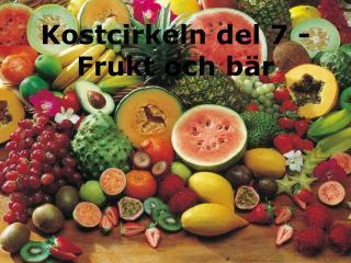 Kostcirkeln del 7 -  Frukt och bär