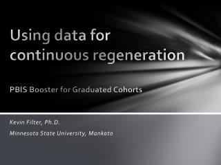 Using data for continuous regeneration PBIS  Booster for Graduated Cohorts