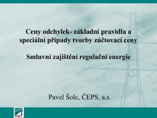 Pavel Šolc, ČEPS, a.s.