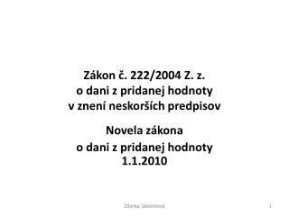 Zákon č. 222/2004 Z. z.  o dani z pridanej hodnoty  v znení neskorších predpisov