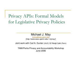 Privacy APIs: Formal Models for Legislative Privacy Policies