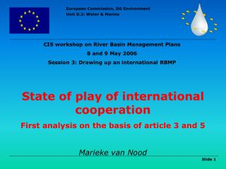 State of play of international cooperation First analysis on the basis of article 3 and 5