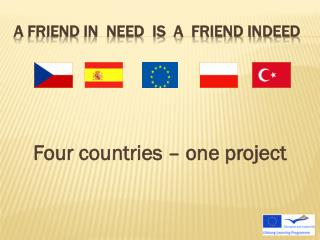 A FRIEND IN  NEED  IS  A  FRIEND INDEED