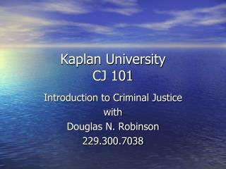 Kaplan University CJ 101