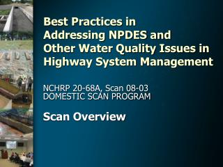 Best Practices in  Addressing NPDES and  Other Water Quality Issues in Highway System Management