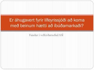 Er áhugavert fyrir lífeyrissjóði að koma með beinum hætti að íbúðamarkaði?
