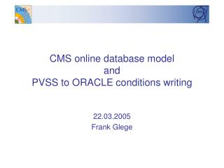 CMS online database model and PVSS to ORACLE conditions writing