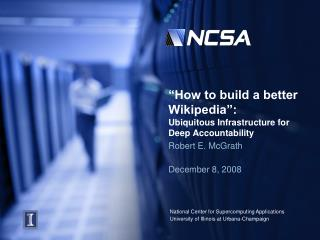 How to build a better Wikipedia :  Ubiquitous Infrastructure for Deep Accountability