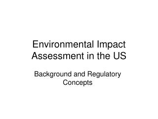 Environmental Impact Assessment in the US