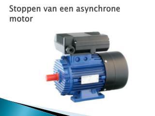 Stoppen van een asynchrone motor