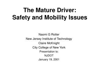 The Mature Driver:  Safety and Mobility Issues