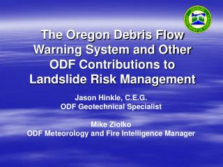 The Oregon Debris Flow Warning System and Other ODF Contributions to Landslide Risk Management