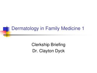 Dermatology in Family Medicine 1
