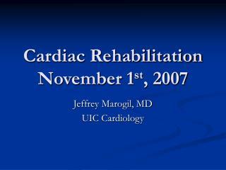 Cardiac Rehabilitation November 1st, 2007