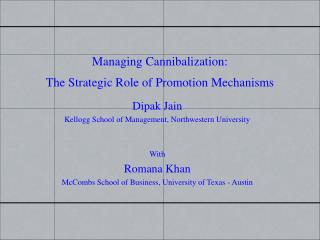 Managing Cannibalization: The Strategic Role of Promotion Mechanisms