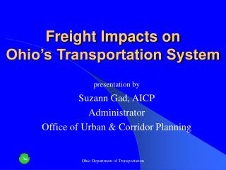 Freight Impacts on  Ohio's Transportation System