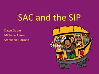 SAC and the SIP