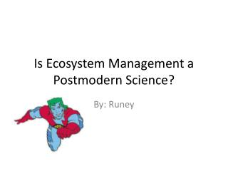Is Ecosystem Management a Postmodern Science?
