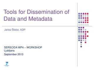Tools for  Dissemination of Data and Metadata