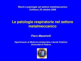 Piero Maestrelli Dipartimento di Medicina Ambientale e Sanità Pubblica Università di Padova