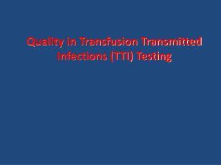 Quality in Transfusion Transmitted Infections (TTI) Testing