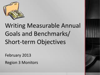 Writing Measurable Annual Goals and Benchmarks/ Short-term Objectives