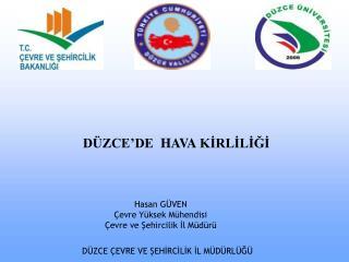 Hasan  GÜVEN Çevre Yüksek Mühendisi Çevre ve Şehircilik İl Müdürü