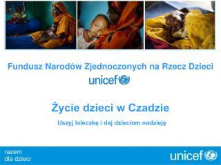Fundusz Narod�w Zjednoczonych na Rzecz Dzieci