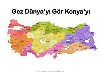 Gez Dünya'yı Gör Konya'yı