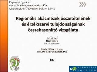 Regionális akácmézek összetételének és érzékszervi tulajdonságainak összehasonlító vizsgálata
